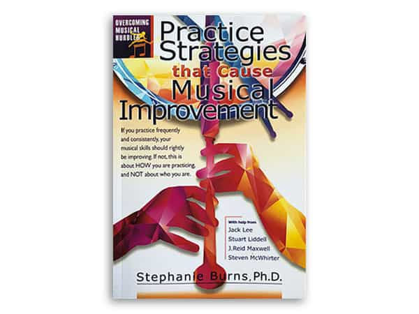 Practical Strategies that cause Musical Improvement book by Stephanie Burns